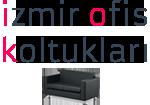 İzmir Ofis Koltukları
